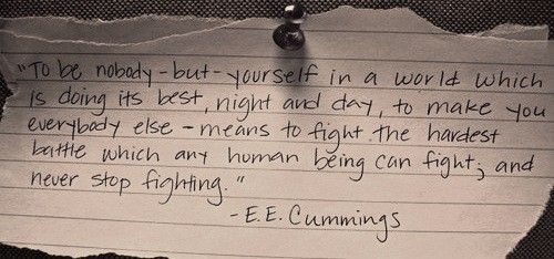 Healthy relationships, be authentic. E.E. Cummings Quote about being yourself.