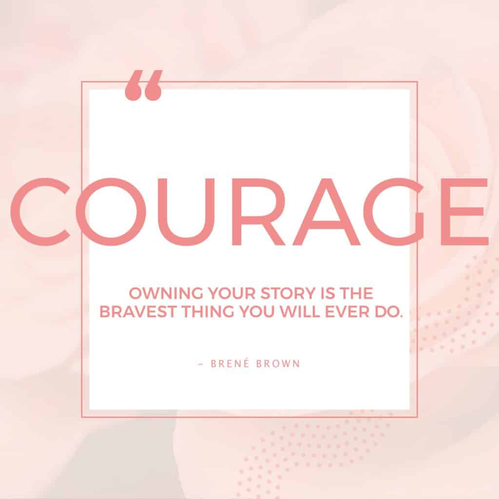 Have the courage to own your story