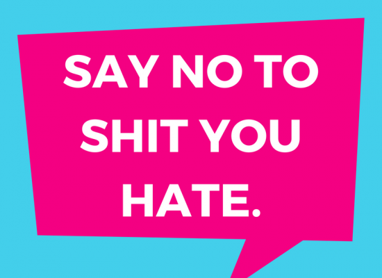 Speech Bubble: Say No To Shit You Hate